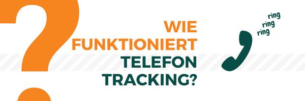 Wie funktioniert Telefon-Tracking